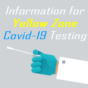 Information for Yellow Zone COVID Testing