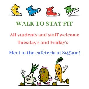 Walk to Stay Fit every Tuesday and Friday at 8:45 am